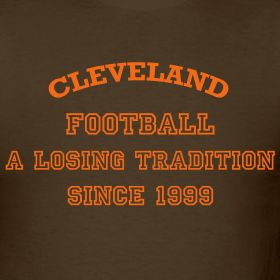 Cleveland Browns Joke Pictures | Cleveland Browns Losing Since 1999 | C-Town Tees