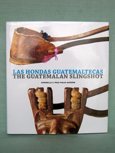 The Guatemalan Slingshot Book – Las Hondas Guatemaltecas  Hardcover: 283 Pages  Dimensions: 11.4 x 10.3 x 1.4 inches  ISBN: 978-99922-937-0-6  Language: Spanish and English  Country: Guatemala  Weight: 4 1/5 pounds  Price: $119.00 including shipping