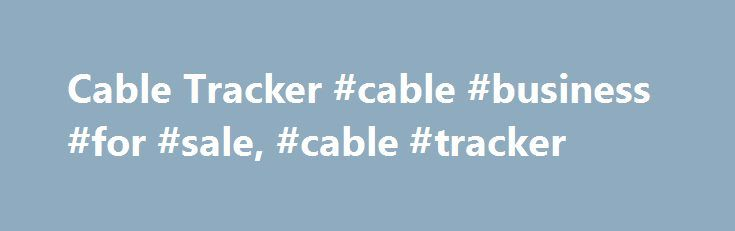 Cable Tracker #cable #business #for #sale, #cable #tracker http://san-jose.remmont.com/cable-tracker-cable-business-for-sale-cable-tracker/  # Copyright 2017 Harbor Freight Tools. All Rights Reserved. MATERIAL AND PHOTOS ON THIS SITE ARE THE COPYRIGHTED PROPERTY OF HARBOR FREIGHT TOOLS AND MAY NOT BE USED WITHOUT THE PRIOR WRITTEN PERMISSION OF HARBOR FREIGHT TOOLS. Harbor Freight Tools does not endorse any other business or organization or any technique in any customer and/or fan video…