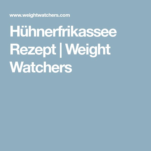 Hühnerfrikassee Rezept | Weight Watchers