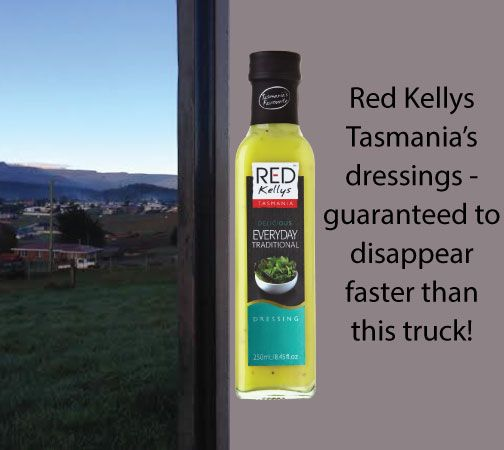 """""""Red Kellys Tasmania's dressing - guaranteed to disappear faster than this truck"""" is the new one-liner for the back of Red Ned (our truck)! Congratulations Deb Hart on putting forward the winning suggestion - please DM us your details to receive your prize. Thank you to our fans/followers on Facebook, Twitter, Pinterest and Instagram - we couldn't have made this important decision without you!"""