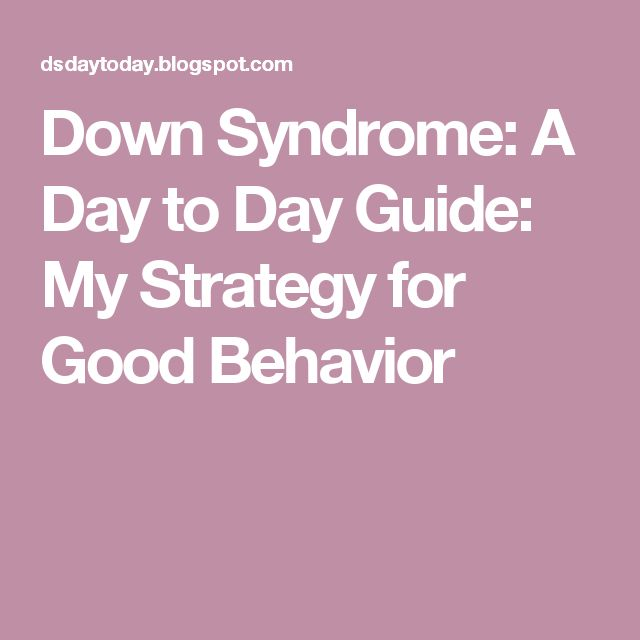Down Syndrome: A Day to Day Guide: My Strategy for Good Behavior