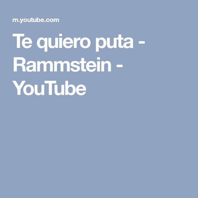 Te quiero puta - Rammstein - YouTube