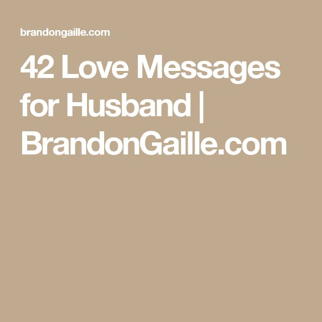 42 Love Messages for Husband | BrandonGaille.com