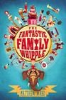 "The Fantastic Family Whipple by Matthew Ward  ""For every child who's ever dreamed of being in the Guiness Book of World Records comes the story of eleven-year-old Arthur Whipple and his fantastic family of world record breakers . . ."""