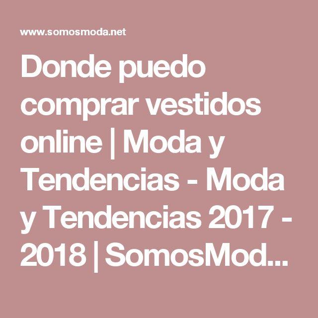 Donde puedo comprar vestidos online | Moda y Tendencias - Moda y Tendencias 2017 - 2018 | SomosModa.net