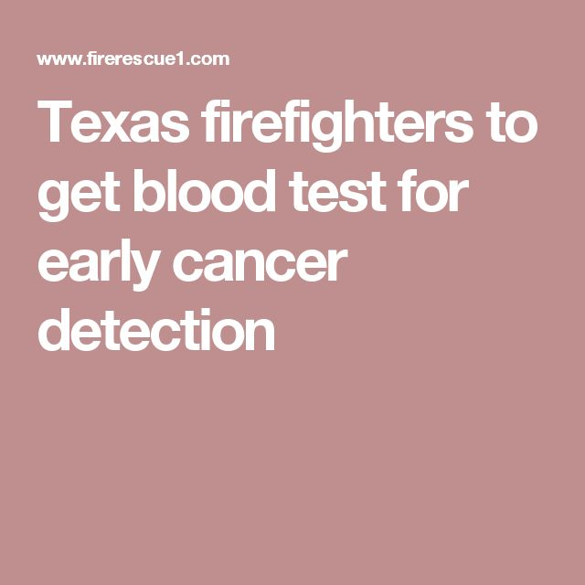 Texas firefighters to get blood test for early cancer detection