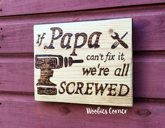 Gift for dad, If Papa can't fix it we're all screwed, Gift for Grandpa, WOOD BURNED, signs for dad, Signs for papa, Christmas gift for dad
