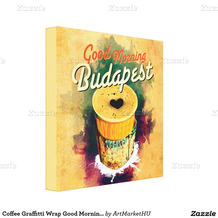 Coffee Graffitti Wrap Good Morning Budapest! Canvas Print designed by Andras Balogh