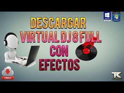 Como descargar e instalar virtual dj 8 full efectos 32 y 64 bits español windows 8 y 7 2014