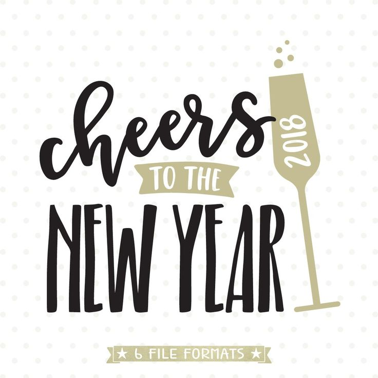 Cheers to the New Year SVG file for Cricut and Silhouette vinyl craft projects as well as scrap booking, card making and Iron on transfer crafts.