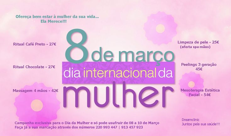 Dia Internacional da Mulher  Dia 8 de Março comemora-se o Dia Internacional da Mulher, aqui ficam algumas sugestões para mimar a mulher especial da sua vida...