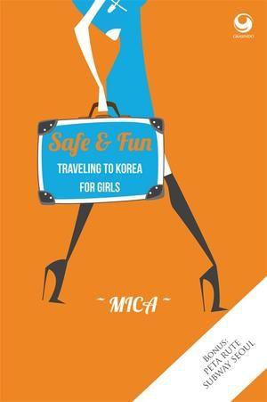 """""""Safe & Fun Traveling to Korea for Girls"""" Mica #buku #sewabuku #perpustakaan"""