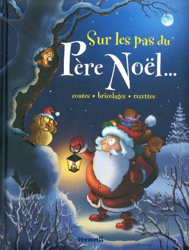 Sur les pas du Père Noël... de Hemma https://www.amazon.fr/dp/2508014125/ref=cm_sw_r_pi_dp_x_CWOgyb6S052VZ