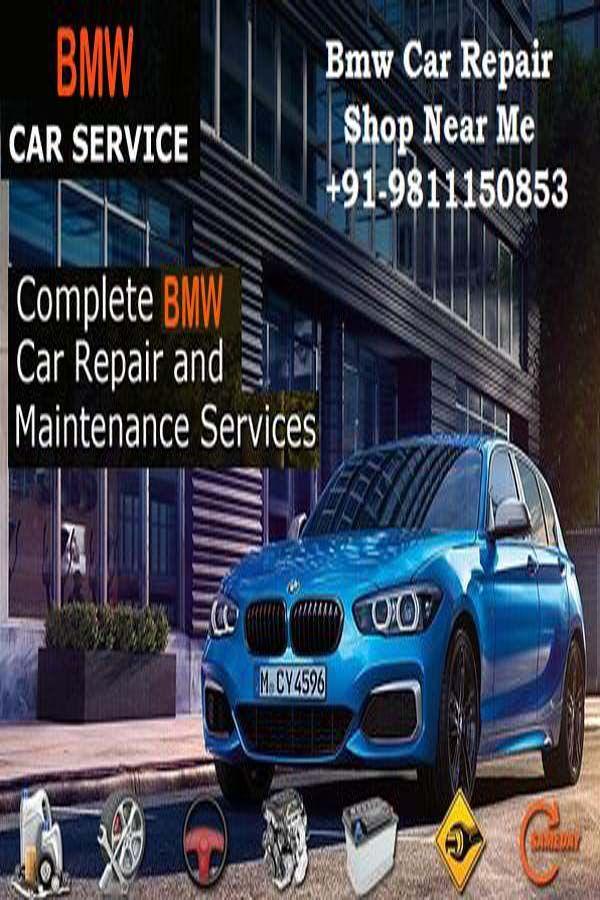 Bmw Car Repair Shop Near Me 91 9811150853 Auto Repair Shop Bmw Bmw Car