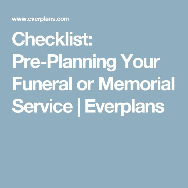 Checklist: Pre-Planning Your Funeral or Memorial Service | Everplans
