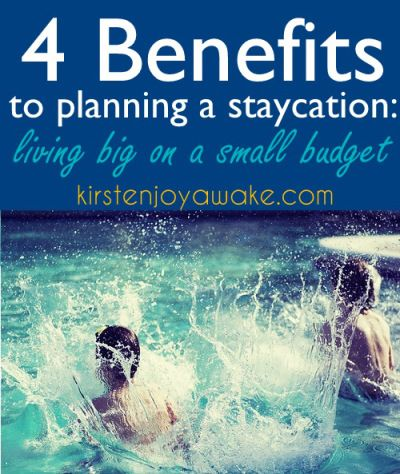 Get your creative juices flowing.  Planning a staycation has many benefits for having big fun on a small budget. You can try some of these ideas too!