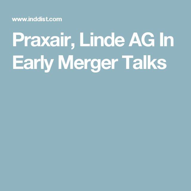 Praxair, Linde AG In Early Merger Talks