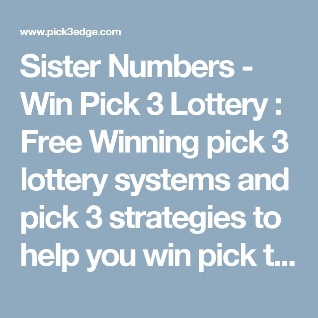 Sister Numbers - Win Pick 3 Lottery : Free Winning pick 3 lottery systems and pick 3 strategies to help you win pick three.