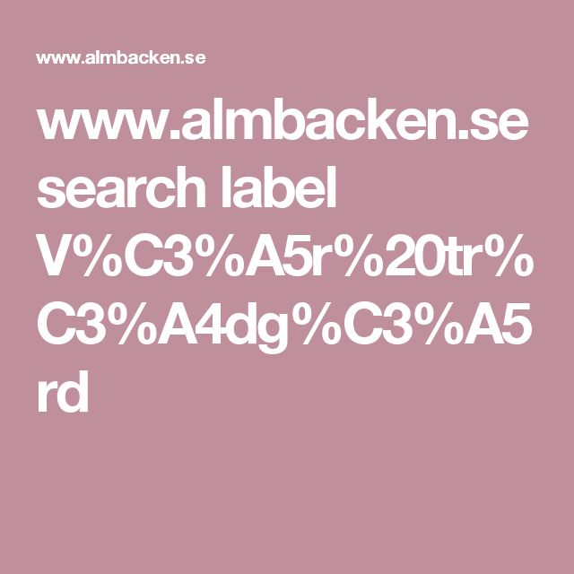 www.almbacken.se search label V%C3%A5r%20tr%C3%A4dg%C3%A5rd