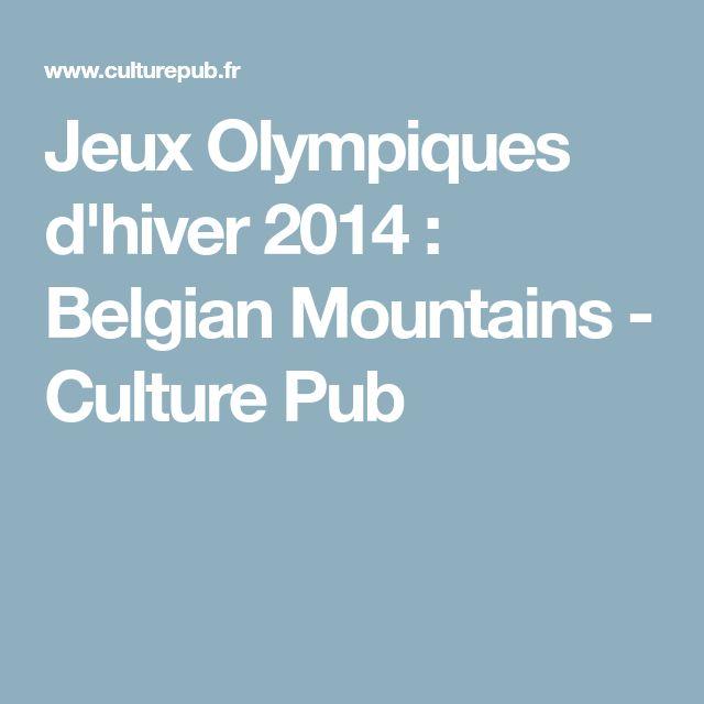 Jeux Olympiques d'hiver 2014 : Belgian Mountains - Culture Pub