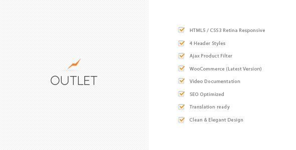 Outlet - Multi-Purpose WooCommerce Theme   http://themeforest.net/item/outlet-multipurpose-woocommerce-theme/4900059?ref=damiamio       Outlet is a professionally developed WooCommerce theme that is built with flexibility and performance in mind. The sleek clean modern design is combined with upto date coding practices and has an integrated smart loader that only loads the necessary resources for each page or post for quick browsing.  Compatible with WooCommerce you have the option to use…