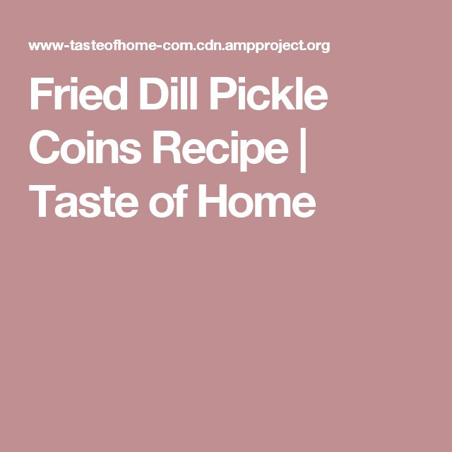 Fried Dill Pickle Coins Recipe | Taste of Home
