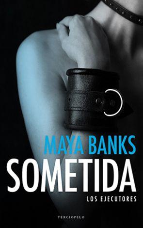 Sometida (The Enforcers #1) by Maya Banks