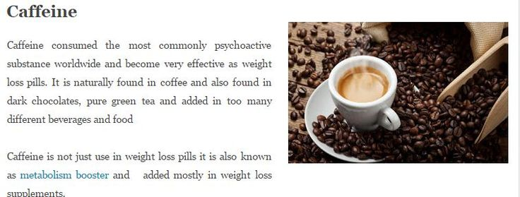 Caffeine consumed the most commonly psychoactive substance worldwide and become very effective as #weightlosspills. It is naturally found in coffee and also found in dark chocolates, pure green tea and added in too many different beverages and food  #midhealth