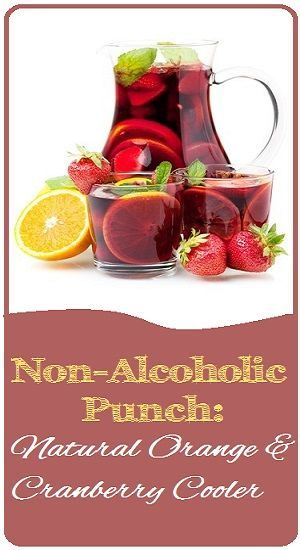 Non Alcoholic Punch this easy recipe is ideal for most mixed gatherings, orange and cranberry is mouth watering and refreshing.This easy, fruit-filled punch that is cool and uplifting when hosting.