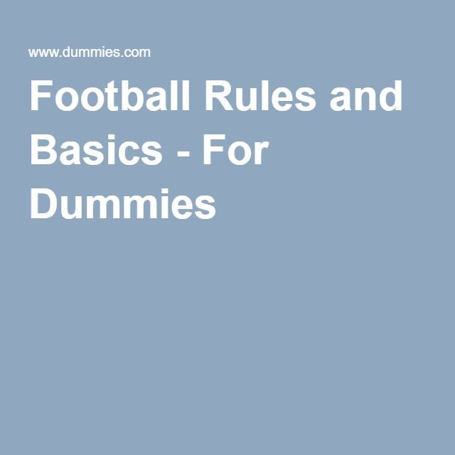 Football Rules and Basics - For Dummies