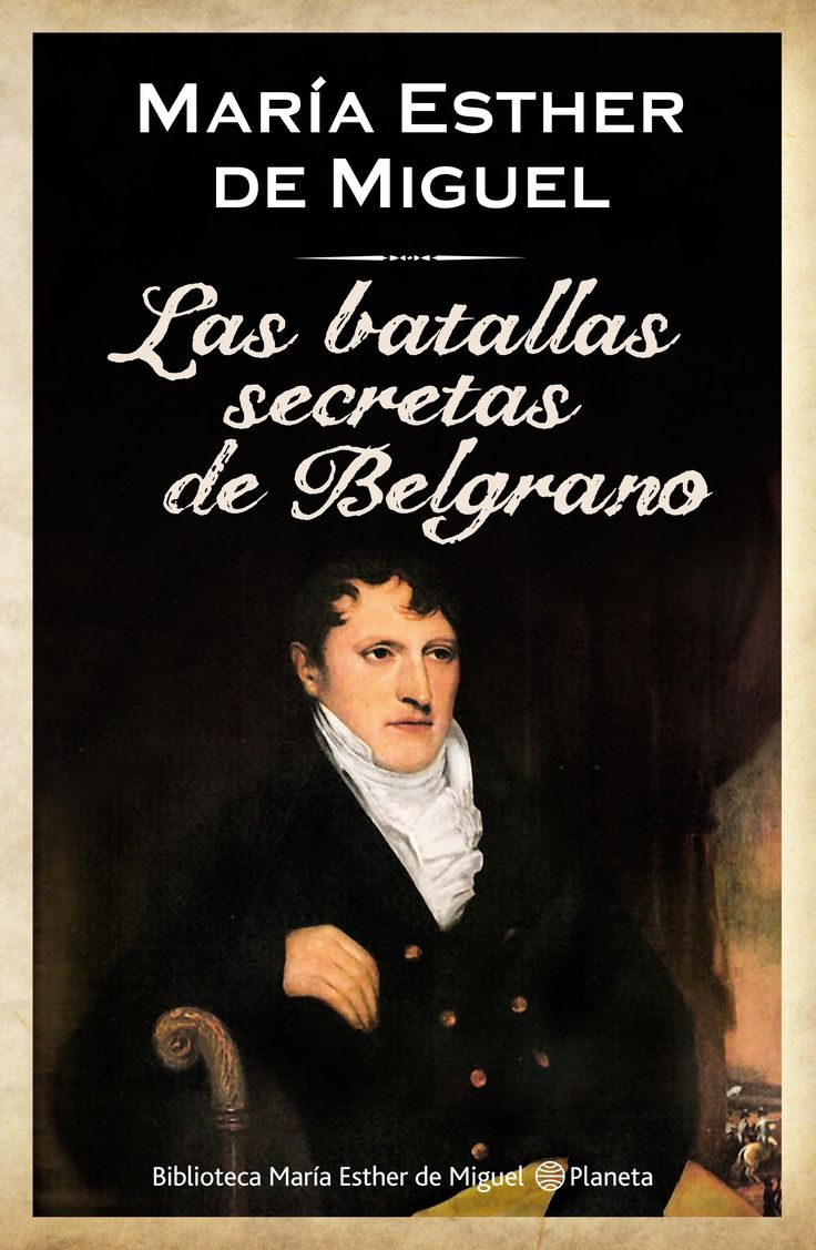 Las batallas secretas de Belgrano