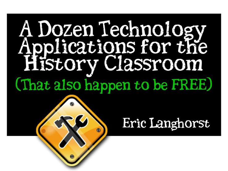 a-dozen-ways-to-incorporate-technology-in-the-history-classroom by Eric Langhorst via Slideshare