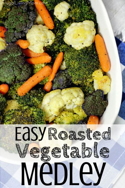 Easy Roasted Vegetable Medley: Roasting your veggies is SO much better.  I never liked them until I tried this recipe!  So good.