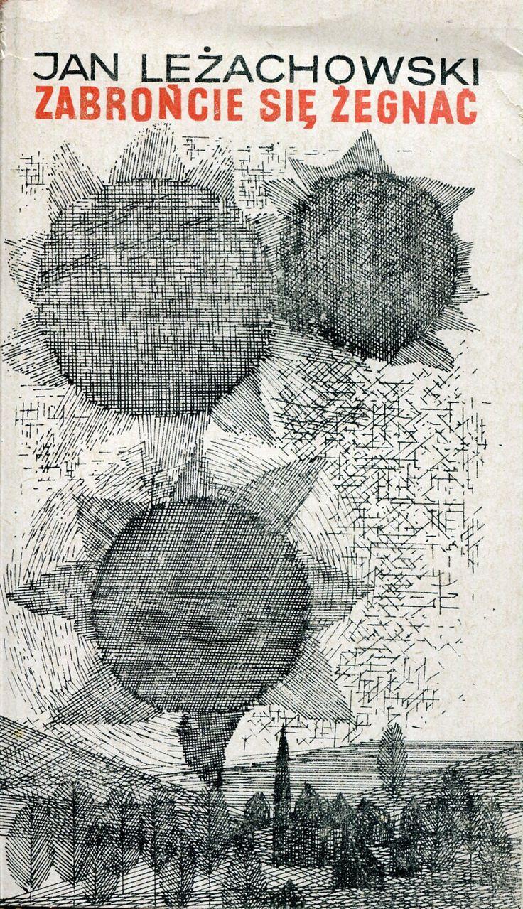 """""""Zabrońcie się żegnać"""" Jan Leżachowski Cover by Tadeusz Michaluk Published by Wydawnictwo Iskry 1964"""