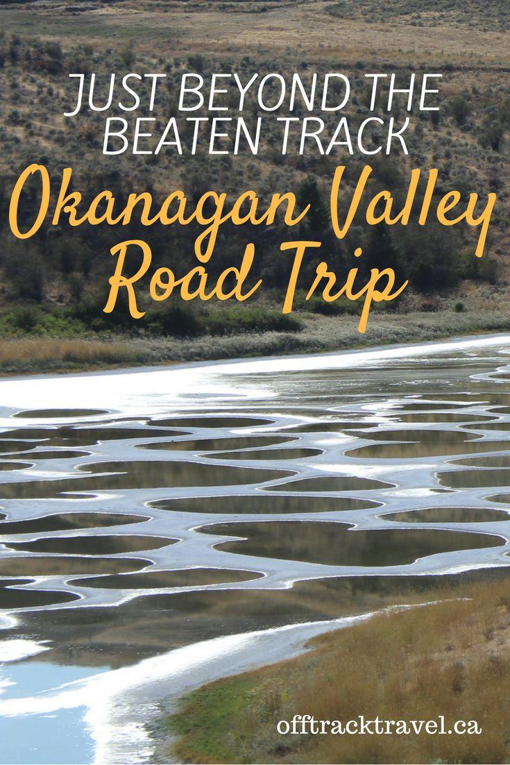 Just Beyond the Beaten Track Okanagan Valley Road Trip - offtracktravel.ca