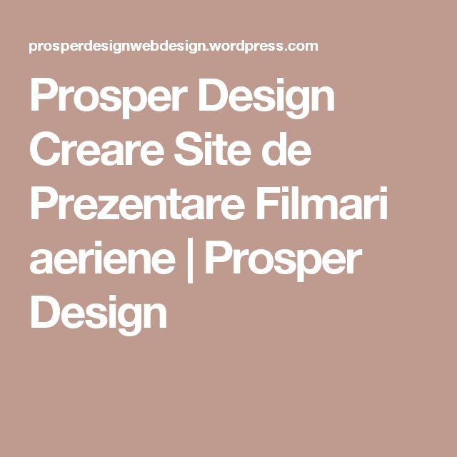 Prosper Design Creare Site de Prezentare Filmari aeriene | Prosper Design