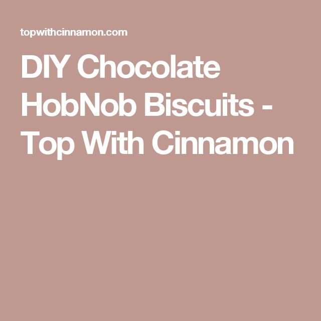 DIY Chocolate HobNob Biscuits - Top With Cinnamon