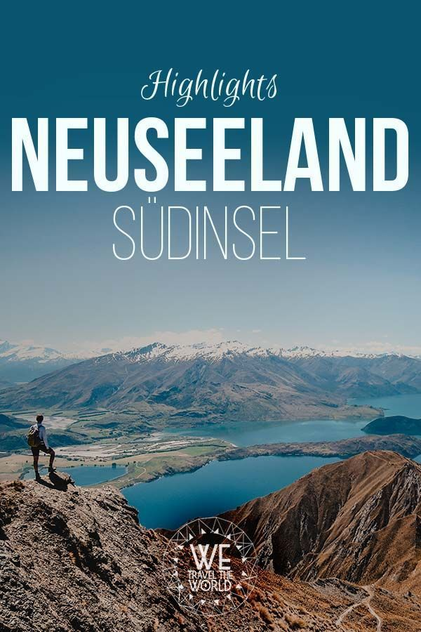 Neuseeland Highlights: 24 großartige Dinge, die du auf der Südinsel gesehen und gemacht haben solltest