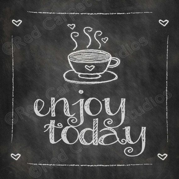 Chalkboard Art Printable ENJOY TODAY Coffee by RedCarpetStudios, $7.50