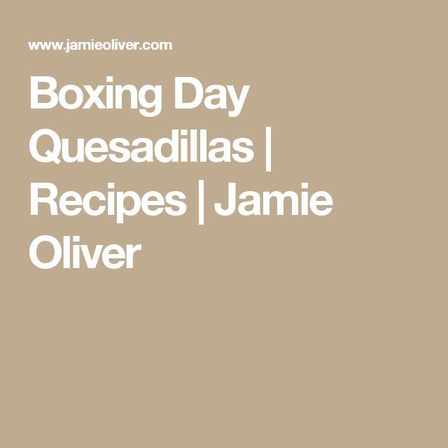 Boxing Day Quesadillas   Recipes   Jamie Oliver