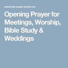 Opening Prayer for Meetings, Worship, Bible Study & Weddings