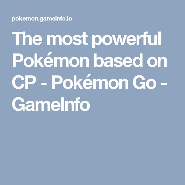 The most powerful Pokémon based on CP - Pokémon Go - GameInfo
