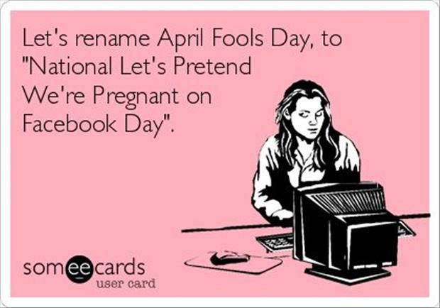 Fake pregnancy announcements aren't funny. Wreaks of desperation! Don't do it!