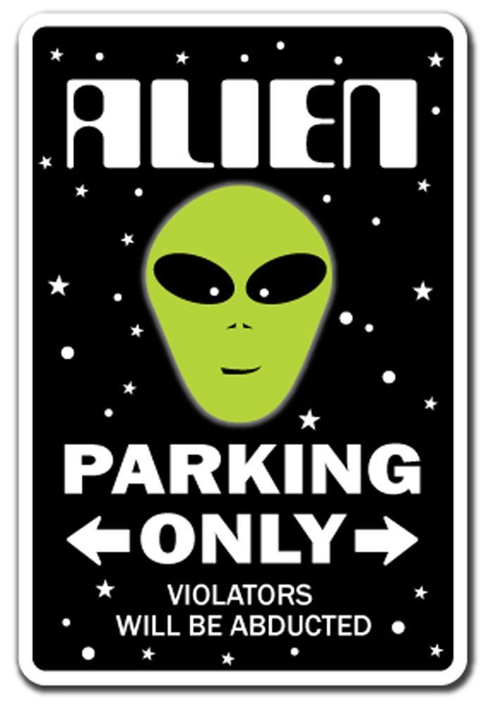 UFO and Alien Party | New Alien Gift Idea Alien Parking Sign