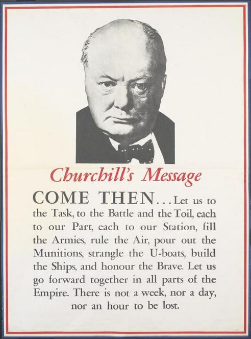 "British WWII propaganda poster featuring (the great) Winston Churchill and his speech, ""Come then...Let us to the Task, to the Battle and the Toil...."""