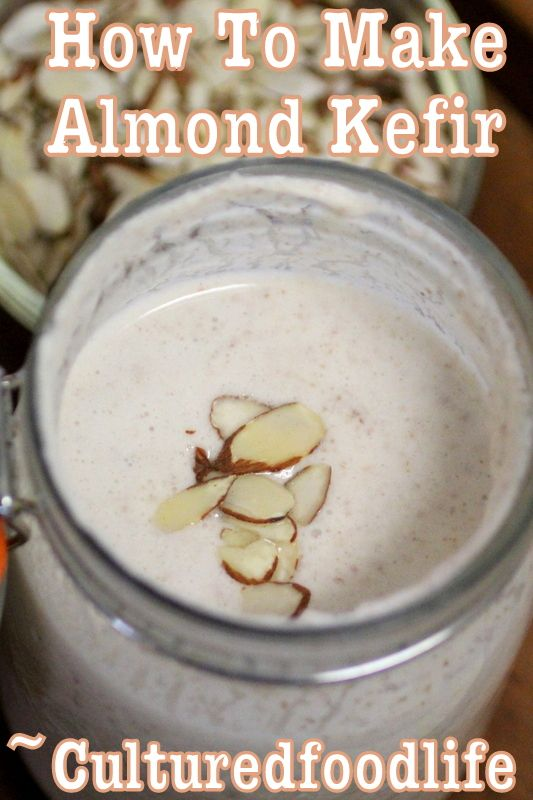 How to make dairy free almond kefir! Probiotic and oh so good for you. ~Cultured Food Life