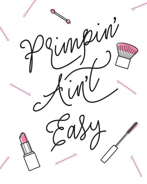 Primpin Aint Easy bathroom printable fashion wall by TypeSecret