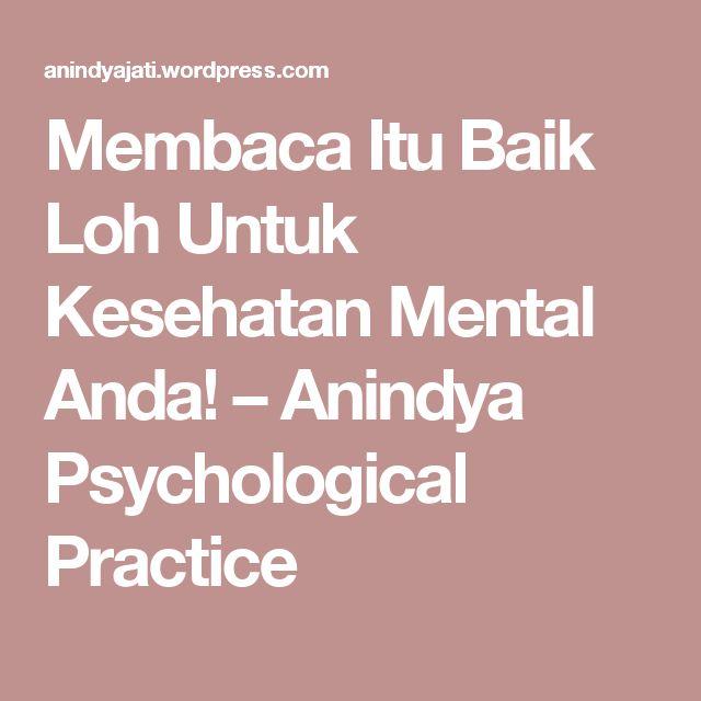 Membaca Itu Baik Loh Untuk Kesehatan Mental Anda! – Anindya Psychological Practice