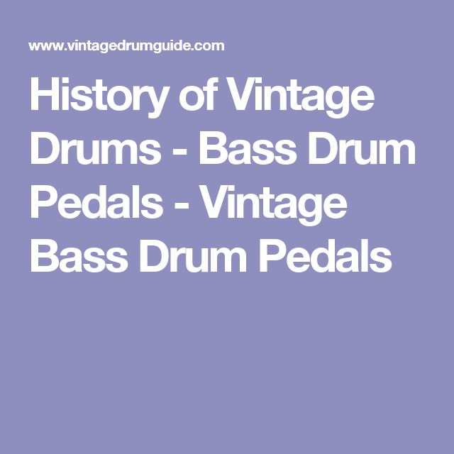 History of Vintage Drums - Bass Drum Pedals - Vintage Bass Drum Pedals